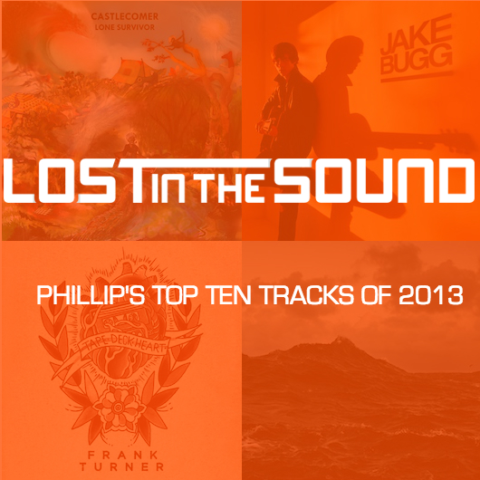 LITS Phillip's Top Ten Tracks Of 2013